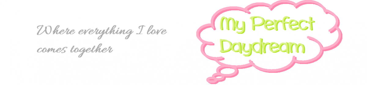 My Perfect Daydream